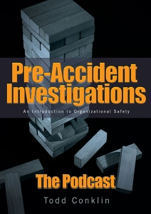 PreAccident Investigation Podcast by Todd Conklin