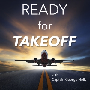 Ready For Takeoff - Turn Your Aviation Passion Into A Career by Captain George Nolly