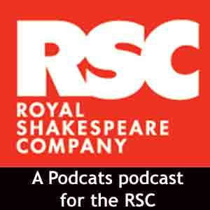 Royal Shakespeare Company Podcast by Jane Markham