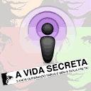 Sexo, erotismo e sexualidade. Podsecret, podcast de sexo do A Vida Secreta. by A Vida Secreta - www.avidasecreta.com