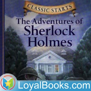 The Adventures of Sherlock Holmes by Sir Arthur Conan Doyle by Loyal Books