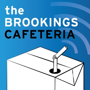 The Brookings Cafeteria by The Brookings Institution, hosted by Fred Dews