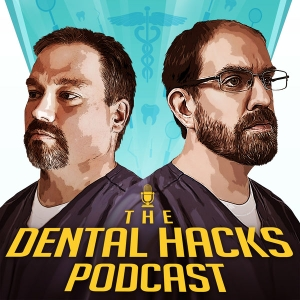 The Dental Hacks Podcast by Alan Mead and Jason Lipscomb