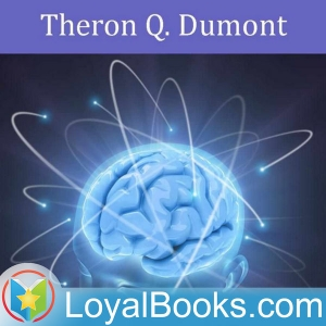 The Power of Concentration by Theron Q. Dumont by Loyal Books