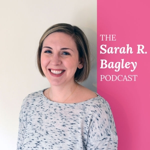 The Sarah R. Bagley Podcast by Sarah Bagley