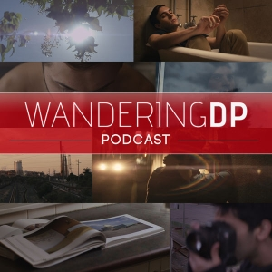 The Wandering DP Podcast by Patrick O'Sullivan - Cinematographer, Director of Photography, & Leica M Enthusiast