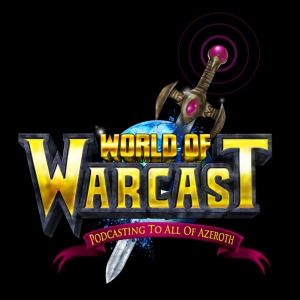 World of Warcast: A World of Warcraft Podcast by Michael Gaines and Eric Rice